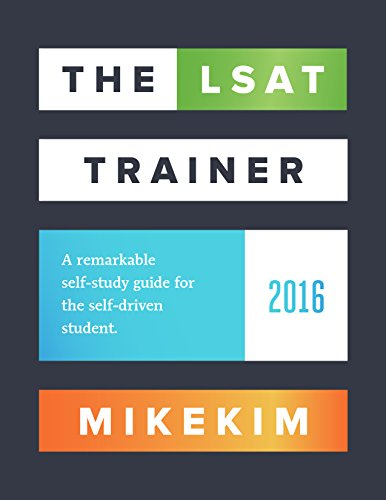 The LSAT Trainer: A remarkable self-study guide for the self-driven student por Mike Kim