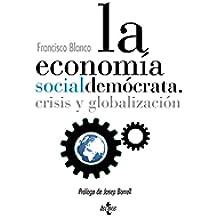 La Economía Socialdemócrata. Crisis Y Globalización (Ciencia Política - Semilla Y Surco - Serie De Ciencia Política)