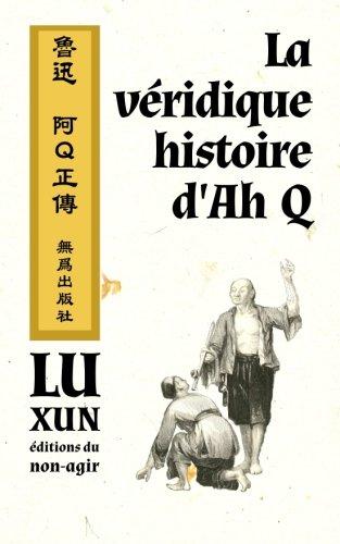 La véridique histoire d'Ah Q par Xun Lu