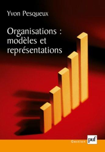 Organisations : Modèles et représentations par Yvon Pesqueux