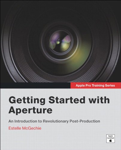 Apple Pro Training Series: Getting Started with Aperture (English Edition)
