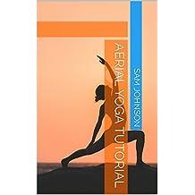 Aerial Yoga Tutorial (English Edition)