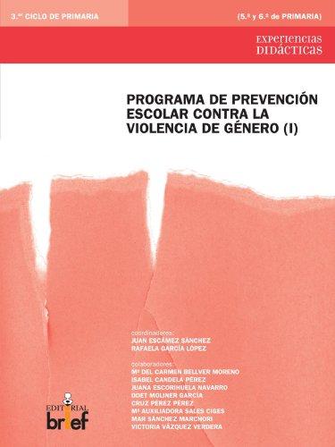 Programa De Prevención Escolar Contra La Violencia De Género (I) (Experiencias Didácticas)