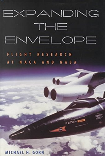 [(Expanding the Envelope : Flight Research at NACA and NASA)] [By (author) Michael H. Gorn] published on (August, 2001)