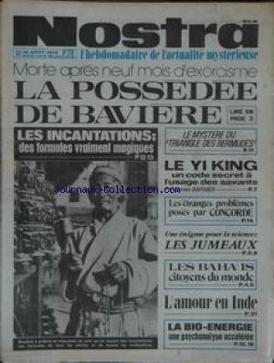 NOSTRA [No 228] du 18/08/1976 - LA POSSEDEE DE BAVIERE - LES INCANTATIONS - LE TRIANGLE DES BERMUDES - LE YI KING PAR BARNIER - CONCORDE - LES JUMEAUX - LES BAHA'IS - L'AMOUR EN INDE - LA BIO-ENERGIE. par Collectif