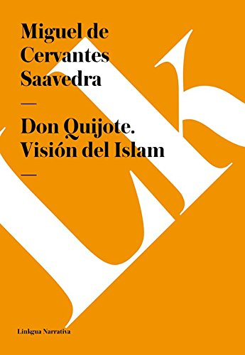 Don Quijote. Visión del Islam por Miguel de Cervantes Saavedra