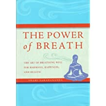 The Power of Breath: The Art of Breathing Well for Harmony, Happiness and Health by Saradananda, Swami (2009) Gebundene Ausgabe
