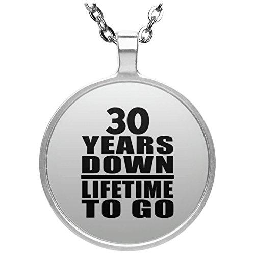 30th Anniversary 30 Years Down Lifetime To Go - Round Necklace Halskette Kreis Versilberter Anhänger - Geschenk zum Geburtstag Jahrestag Muttertag Vatertag Ostern