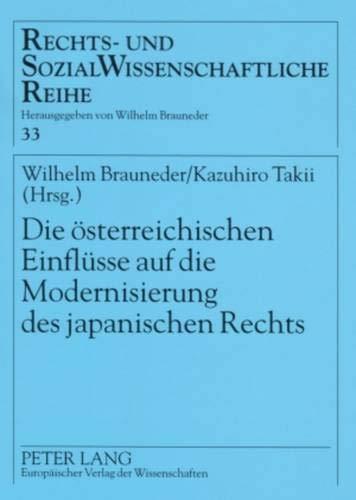 n Einflüsse auf die Modernisierung des japanischen Rechts: Österreichisch-Japanische Rechtsbeziehungen III (Rechts- und Sozialwissenschaftliche Reihe, Band 33) ()
