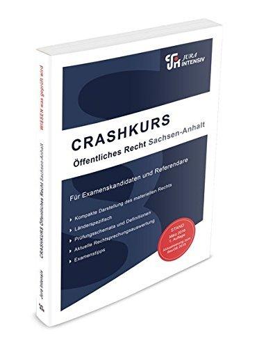 CRASHKURS Ã-ffentliches Recht - Sachsen-Anhalt: Länderspezifisch - Für Examenskandidaten und Referendare by Dirk Kues (2016-03-29)