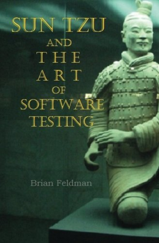 Sun Tzu and the Art of Software Testing