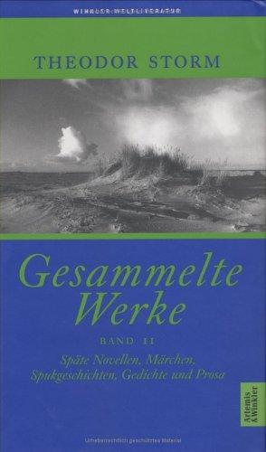 Gesammelte Werke, 2 Bde., Geb, Bd.2, Späte Novellen, Märchen, Spukgeschichten, Gedichte und Prosa