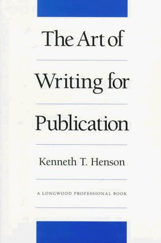 Art of Writing for Publication, The by Kenneth T. Henson (1994-10-07)
