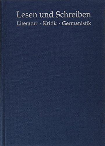 Lesen und Schreiben: Literatur - Kritik - Germanistik. Festschrift für Manfred Jurgensen zum 55. Geburtstag