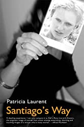 Santiago's Way by Patricia Laurent (2004-05-10)