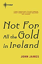 Not For All The Gold In Ireland (FANTASY MASTERWORKS)