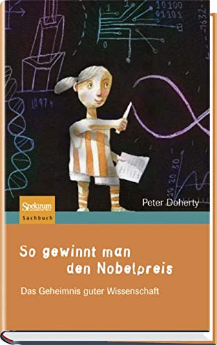 So gewinnt man den Nobelpreis: Das Geheimnis guter Wissenschaft