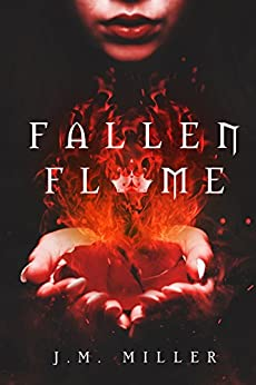 Fallen Flame (Fallen Flame #1) by [Miller, J.M.]