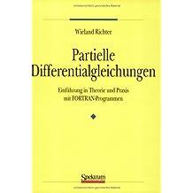 Partielle Differentialgleichungen: Eine Einfa1/4hrung in Theorie Und Praxis Mit FORTRAN-Programmen