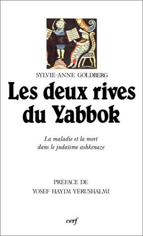Les Deux Rives du Yabbok : La Maladie et la Mort dans le judasme ashknaze - Prague XVIe-XIXe sicle
