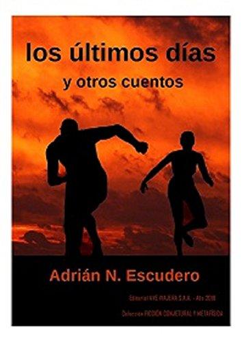Los Últimos días y otros cuentos por Adrian N. Escudero