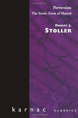 Perversion: The Erotic Form of Hatred (Maresfield Library) 1st edition by Stoller, Robert J. (1986) Paperback
