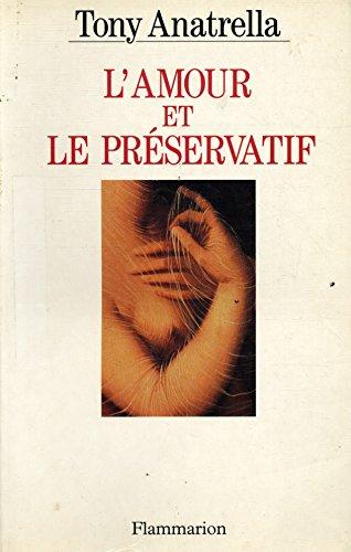 L'amour et le préservatif / Anatrella, Tony / Réf: 22572