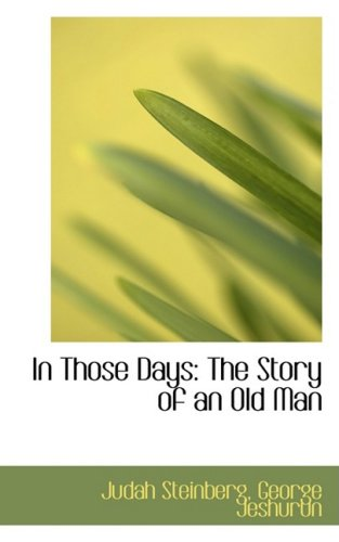In Those Days: The Story of an Old Man