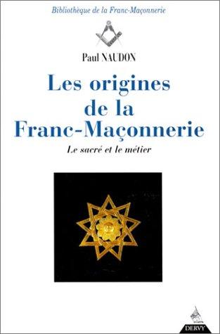 Les Origines de la Franc-maonnerie : Le sacr et le Mtier