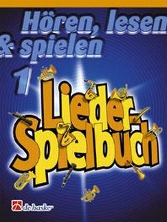 HOEREN LESEN & SPIELEN 1 - LIEDERSPIELBUCH - arrangiert für Posaune in C [Noten/Sheetmusic] Komponist : OLDENKAMP MICHIEL + KASTELEIN JAAP