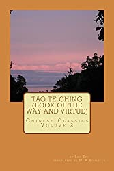 Tao Te Ching (Book of the Way and Virtue): Chinese Classics Volume 2