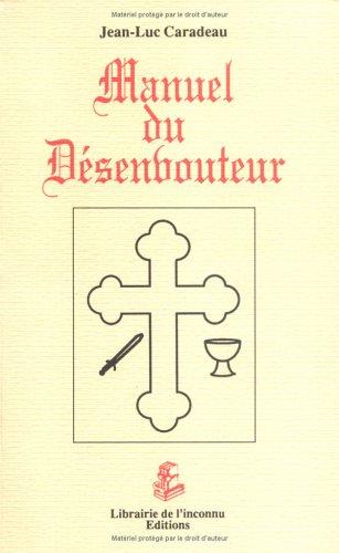 Manuel du désenvouteur par Jean-Luc Caradeau