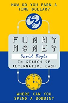 Funny Money: In Search of Alternative Cash by [Boyle, David]
