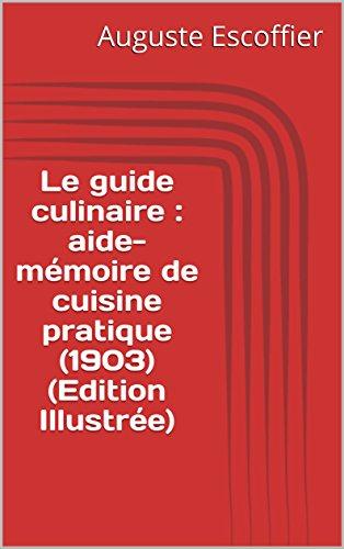 Le guide culinaire : aide-mémoir...