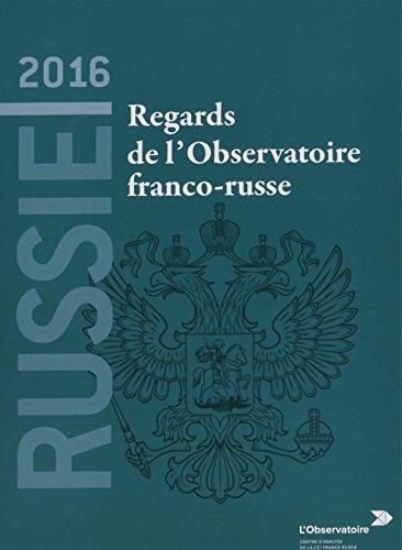 Russie 2016 : Regards de l'Observatoire franco-russe par Arnaud Dubien, Collectif
