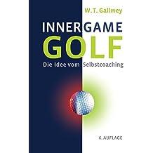 INNER GAME GOLF: Die Idee vom Selbstcoaching