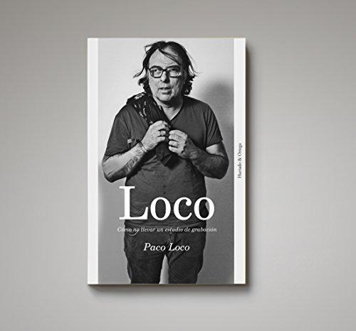 Loco: Cómo no llevar un estudio de grabación