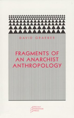 Fragments of an Anarchist Anthropology (Paradigm)