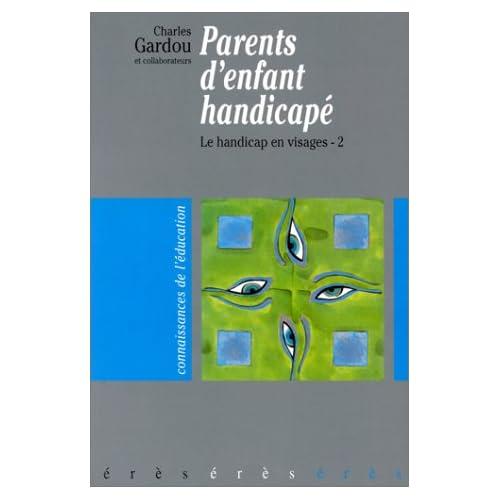 Le handicap en visages : Tome 2, Parents d'enfant handicapé