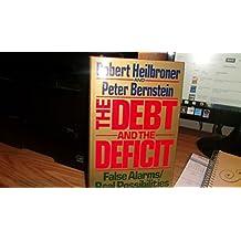 DEBT & THE DEFICIT CL: False Alarms, Real Possibilities