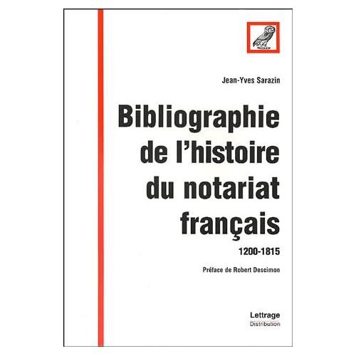 Bibliographie de l'histoire du notariat français (1200-1815)