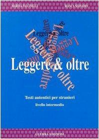 Leggere & oltre. Testi autentici per stranieri