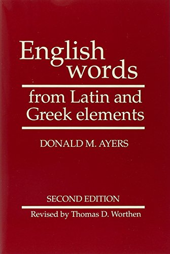 English Words from Latin and Greek Elements por Donald M. Ayers