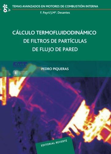 Cálculo termofluidodinámico de filtros de particulas de pared (Temas Avanzados Motores Combustión Interna) por PIQUERAS
