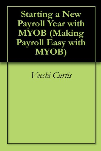 starting-a-new-payroll-year-with-myob-making-payroll-easy-with-myob-english-edition