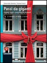 Passi da giganti. Vol. B: Il romanzo. La poesia. Il teatro. Per le Scuole superiori. Con espansione online
