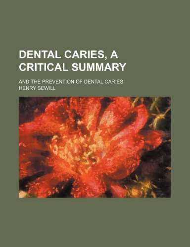Dental caries, a critical summary; and The prevention of dental caries