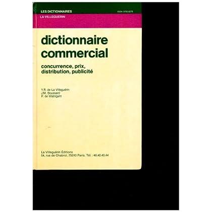 Dictionnaire commercial - Concurrence, prix, distribution, publicité