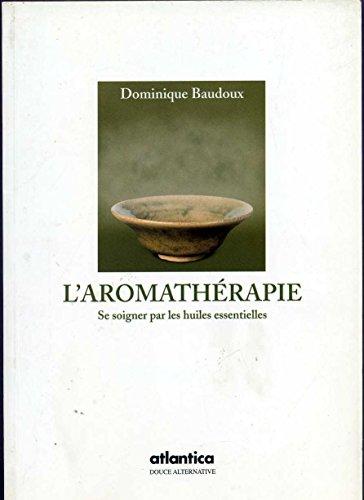 L'Aromathérapie par Baudoux