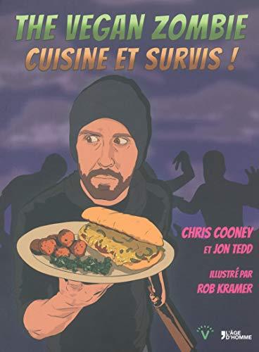 The Vegan zombie - Cuisine et survis ! par Chris Cooney, Jon Tedd